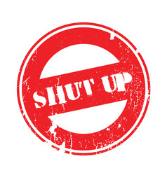 Shut up rubber stamp vector