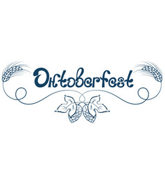 Oktoberfest hand lettering ears of barley and vector