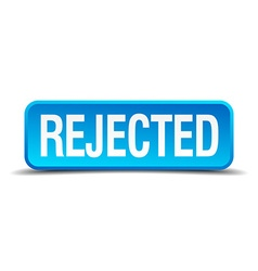 Rejected blue 3d realistic square isolated button vector