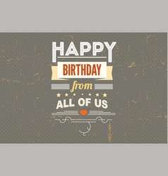 Happy birthday vintage poster grunge vector