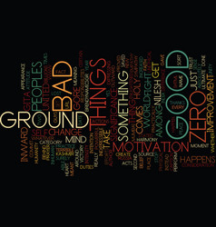 Ground zero the inward significance text vector
