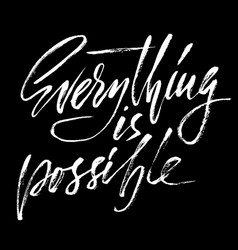 Everything is possible hand drawn lettering vector