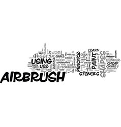 Airbrush art tips for beginners text word cloud vector