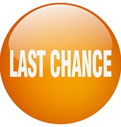 Last chance orange round gel isolated push button vector