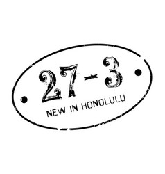 New in honolulu rubber stamp vector