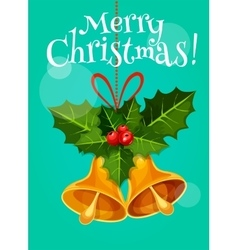 Christmas bell with holly branch holiday poster vector image