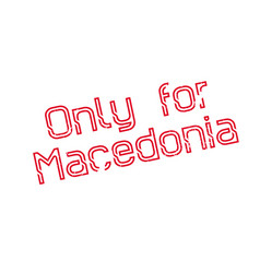 only for macedonia rubber stamp vector image