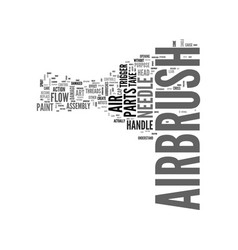Airbrush art your airbrush parts text word cloud vector