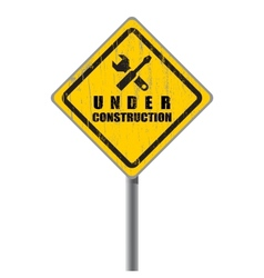 Old shabby road sign under construction vector image