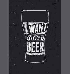Typographic retro grunge phrase beer poster vector