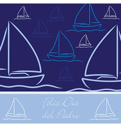 Spanish yacht patterned happy fathers day card in vector