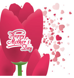 happy mothers day card pink tulip heart decoration vector image
