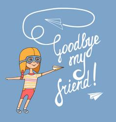 Goodbye my friend vector