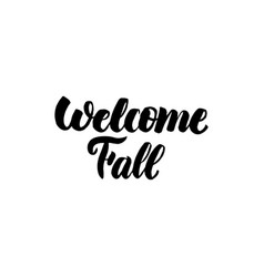 welcome fall handwritten calligraphy vector image