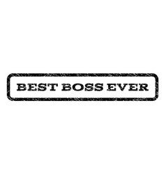 best boss ever watermark stamp vector image vector image
