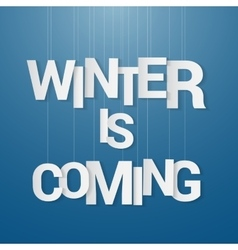 Winter is coming paper letters with string vector