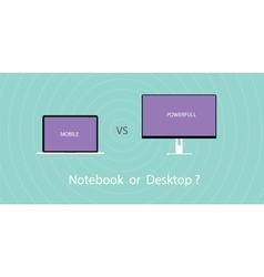 Notebook vs pc desktop vector image vector image