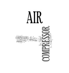 Air compressor when these people do it so easily vector