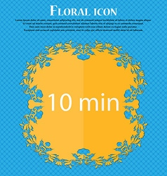 Ten minutes sign icon floral flat design on a blue vector