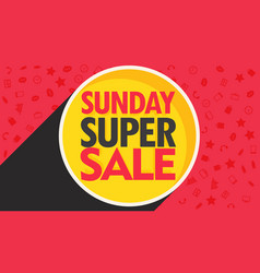 Sunday super sale discount banner design for your vector