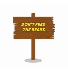 Dont feed the bears wooden label vector