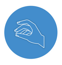 hand taking isolated icon vector image vector image