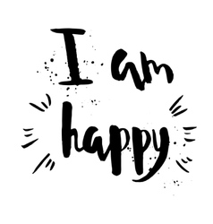 I am happy phrase inspirational motivational vector