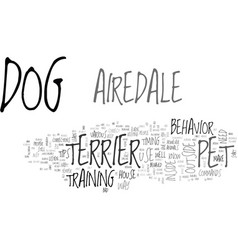 airedale dog pet terrier text word cloud concept vector image
