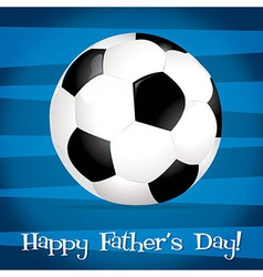Bright football ball happy fathers day card in vector
