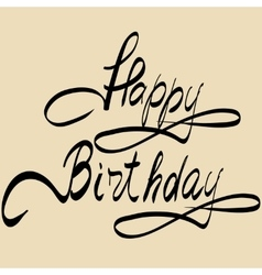 Happy birthday lettering - handmade calligraphy vector