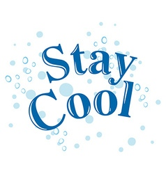 Stay cool text concept vector