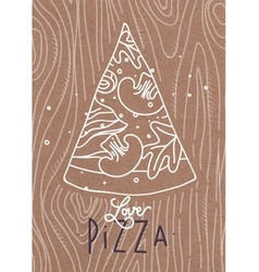 Poster love pizza slice brown vector