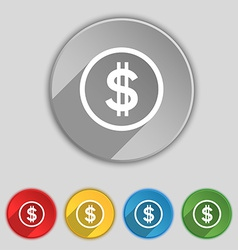 Dollar icon sign Symbol on five flat buttons vector image