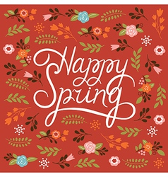 Spring card - Lettering Happy Spring vector image vector image