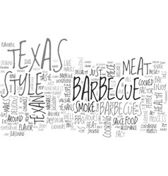 What makes the texas style barbecue so special vector
