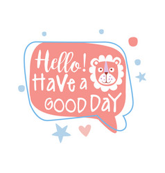 Hello have a good day colorful hand drawn vector