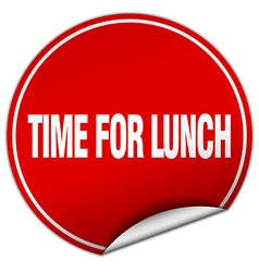 Time for lunch round red sticker isolated on white vector