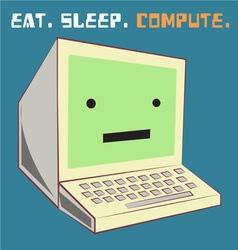 Eat Sleep Compute vector image