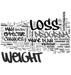 what makes weight loss effective text word cloud vector image