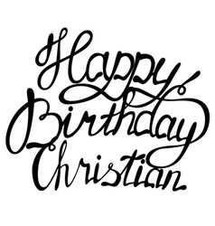 Happy birthday christian name lettering vector