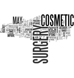Is cosmetic surgery right for you text background vector