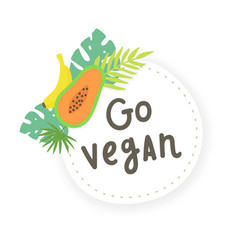 Go vegan fruit sticker vector