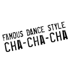 Famous dance style cha-cha-cha stamp vector