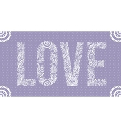 Love word made of lace vector image vector image