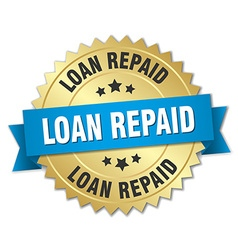 Loan repaid 3d gold badge with blue ribbon vector