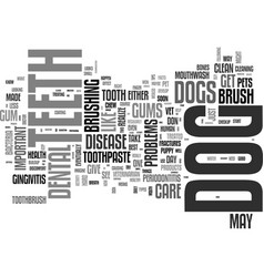 Is dental care important for your dog text vector