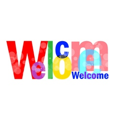 Welcome letters for you design vector image