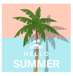 hello summer background with palm tree vector image