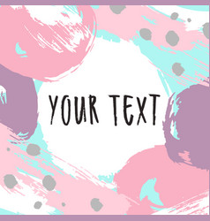 paint frame card hand drawn template vector image vector image