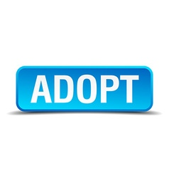 Adopt blue 3d realistic square isolated button vector